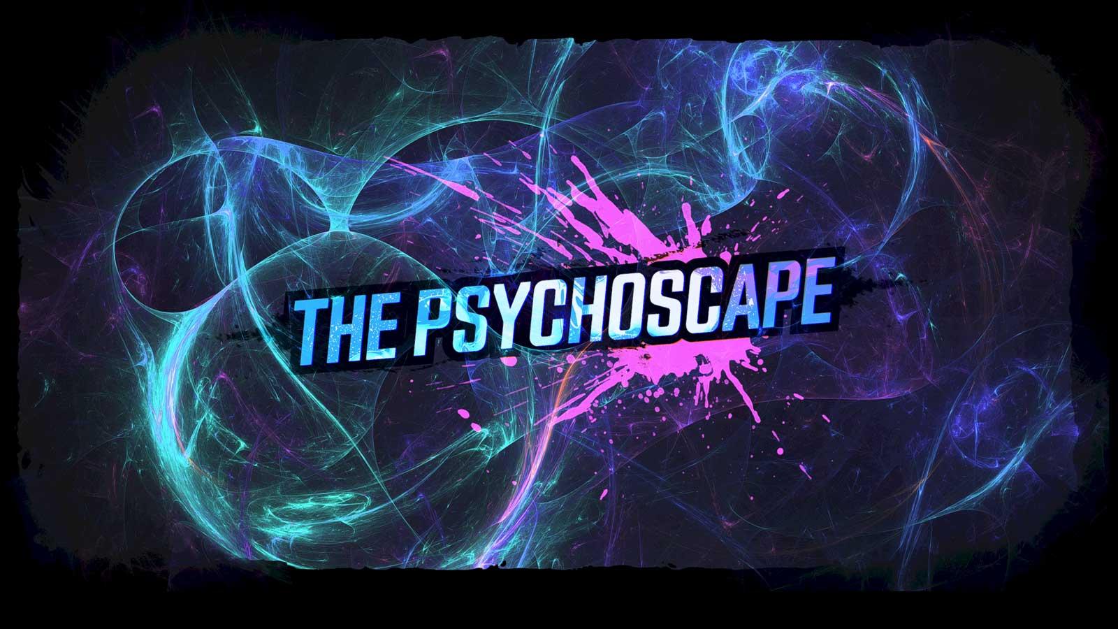 The Psychoscape