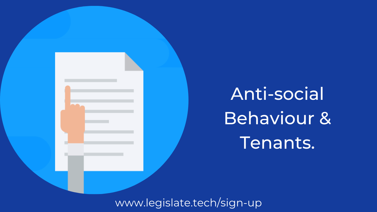 Tackling anti-social tenant behaviour in your contracts.