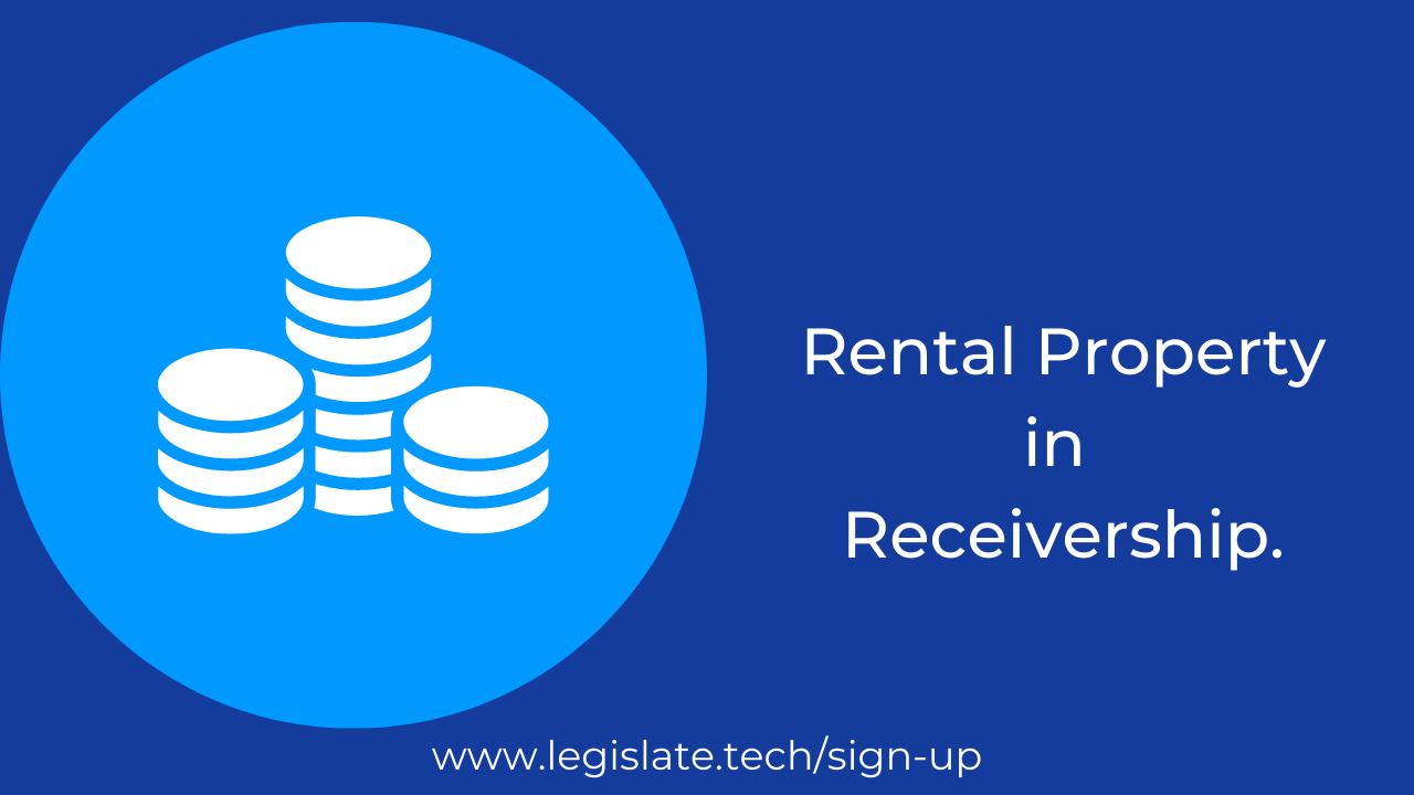 Rental property is in receivership (Part 2)