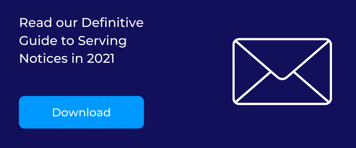 Definitive guide to serving notices in 2021