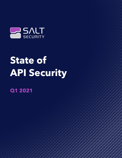 State of API Security - Q1 2021