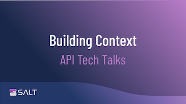 Building API Context With A New Tech Talk Video Series