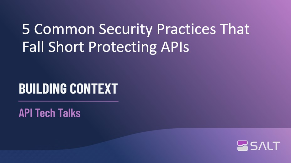 5 Common Security Practices That Fall Short Protecting APIs