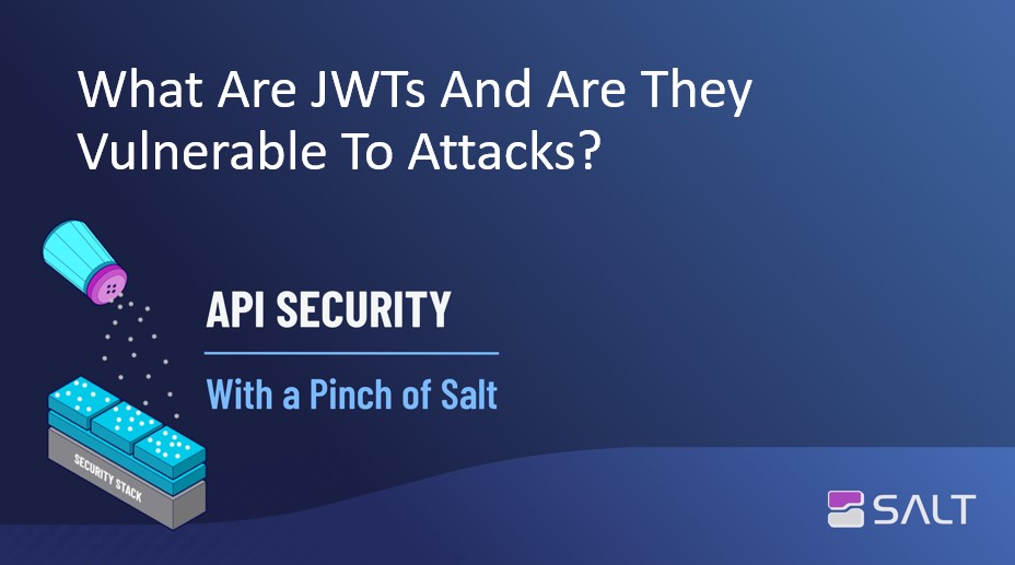 What Are JWTs And Are They Vulnerable To Attacks? - API Security With A Pinch Of Salt