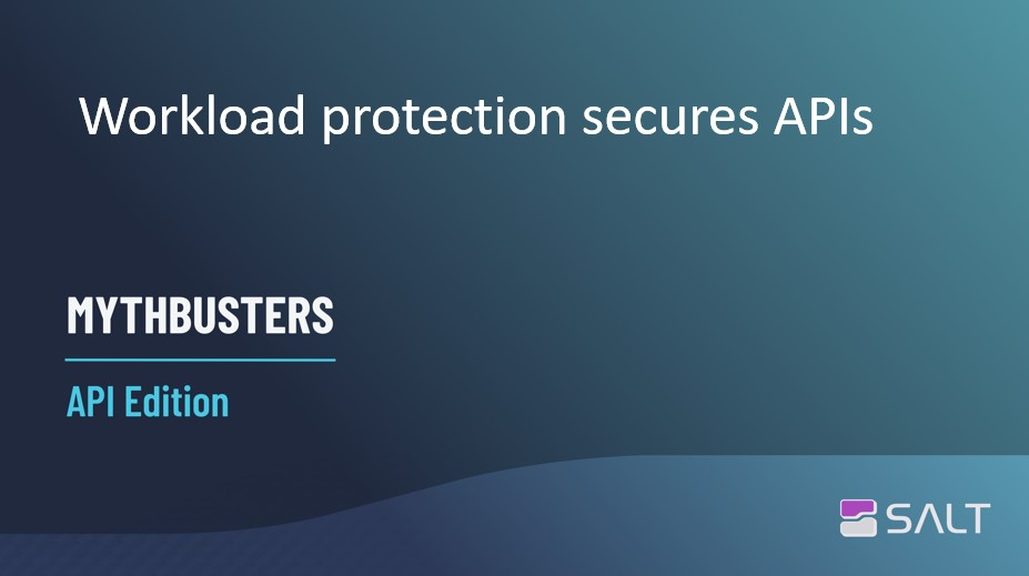 MythBusters API Edition – Workload protection secures APIs