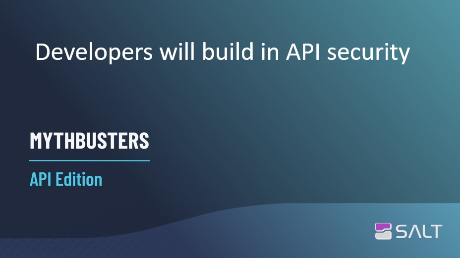MythBusters API Edition – Developers will build in API security