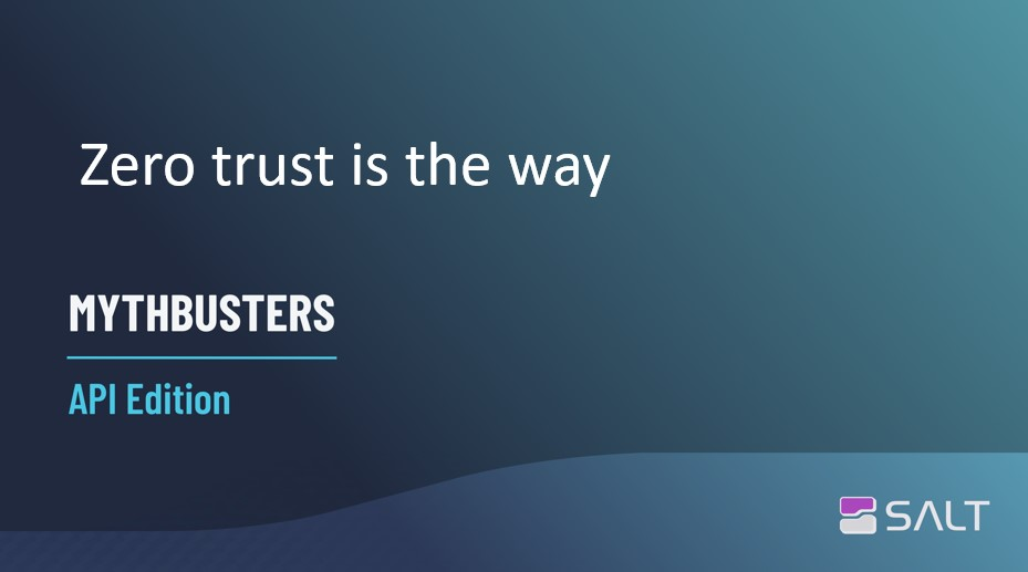 MythBusters API Edition - Zero trust is the way