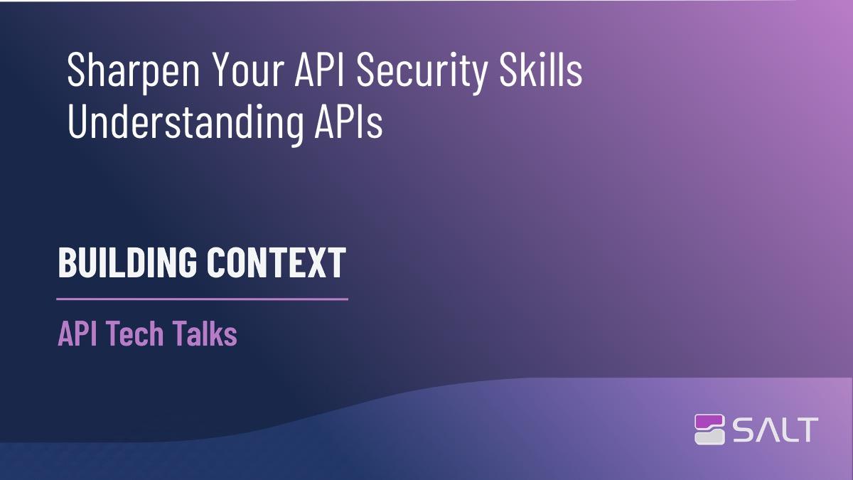 Tips To Sharpen Your API Security Skills - Understanding APIs