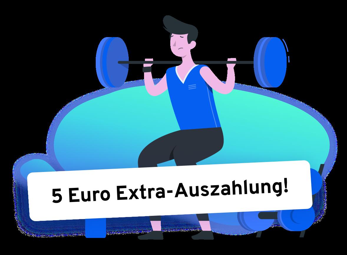 5 Euro Extra-Auszahlung!