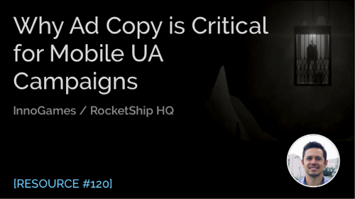 Why Ad Copy is critical for Mobile UA Campaigns