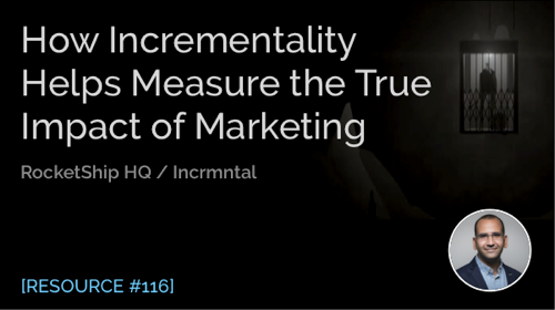 How Incrementality Helps Measure the True Impact of Marketing