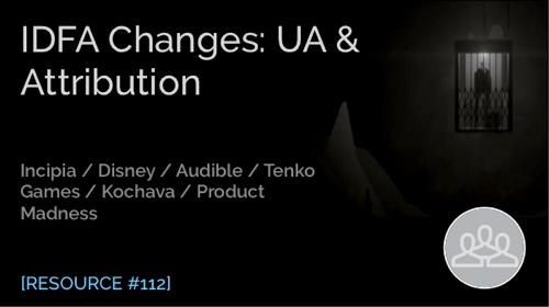 IDFA Changes: UA & Attribution