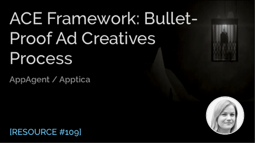ACE Framework: Bullet-Proof Ad Creatives Process