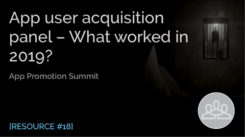 App User Acquisition Panel – What Worked in 2019? (And What Didn't!)