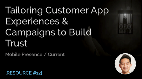 Tailoring Customer App Experiences and Campaigns to Build Trust