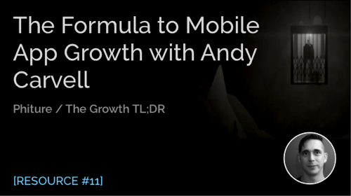 The Formula to Mobile App Growth with Andy Carvell