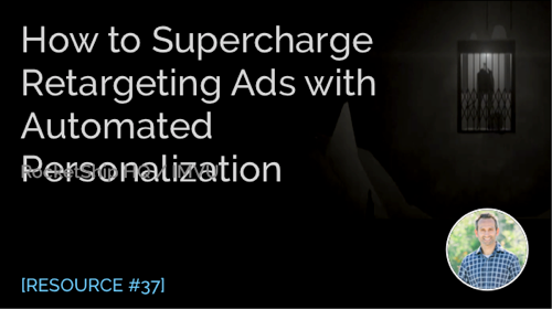 How to Supercharge Retargeting Ads with Automated Personalization
