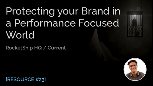 Protecting Your Brand in a Performance Focused World