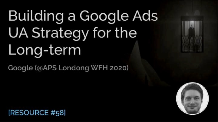Building a Google Ads User Acquisition Strategy for the Long-Term