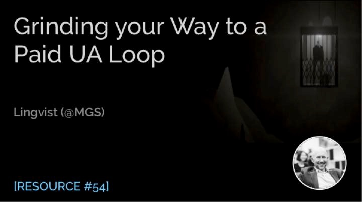 Grinding Your Way to a Paid UA Loop