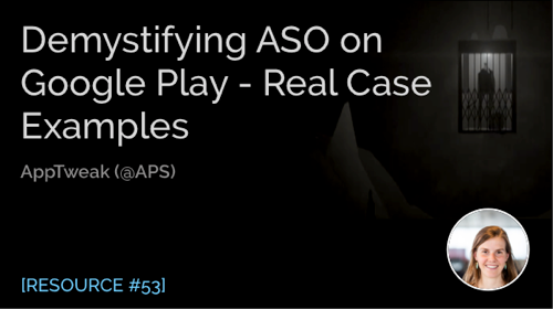 Demystifying ASO on Google Play - Real Case Examples