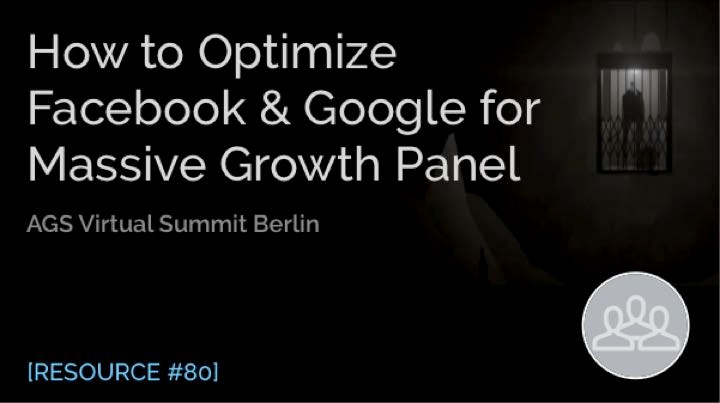 How to Optimize Facebook & Google for Massive Growth