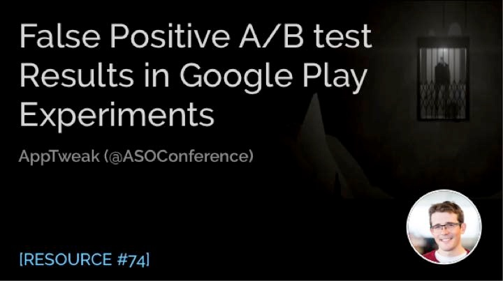 Dealing with False Positive A/B Test Results in Google Play Experiments
