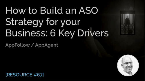 How to Build an ASO Strategy for Your Business: 6 Key Drivers