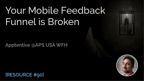 Your Mobile Feedback Funnel Is Broken