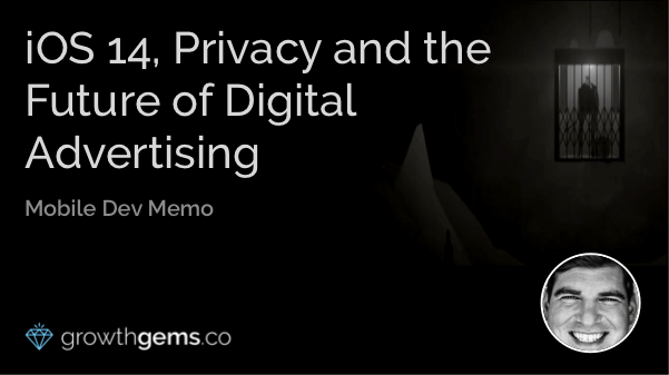 iOS 14, Privacy and the Future of Digital Advertising