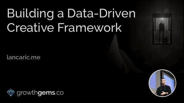 Building a Data-Driven Creative Framework