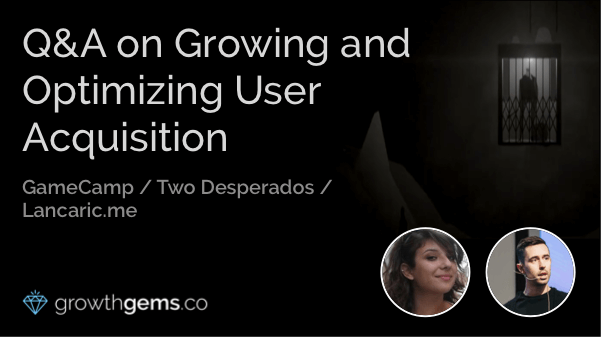Q&A on Growing and Optimizing User Acquisition