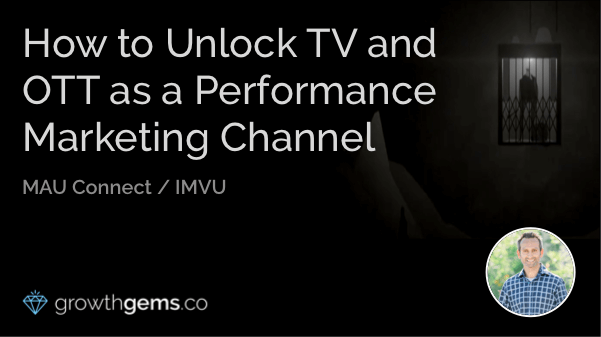 How to Unlock TV and OTT as a Performance Marketing Channel