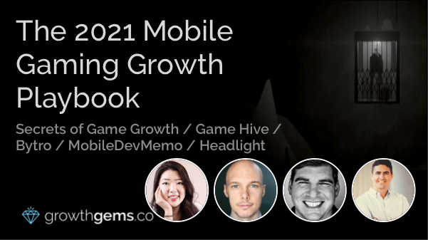 The 2021 Mobile Gaming Growth Playbook