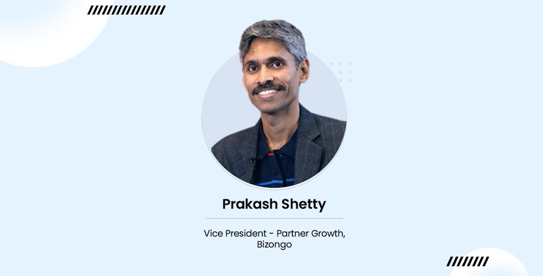 Prakash Shetty Vice-president, Partner Growth, Bizongo - Webinar Speaker