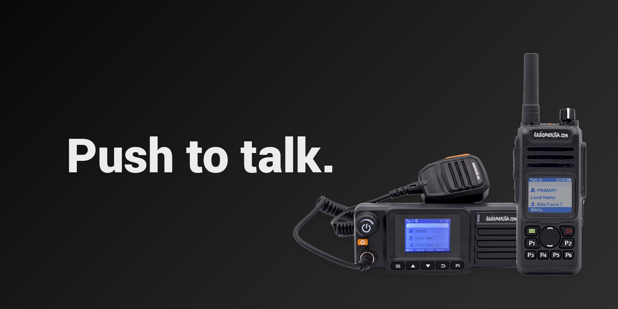 Radios: Push to talk.