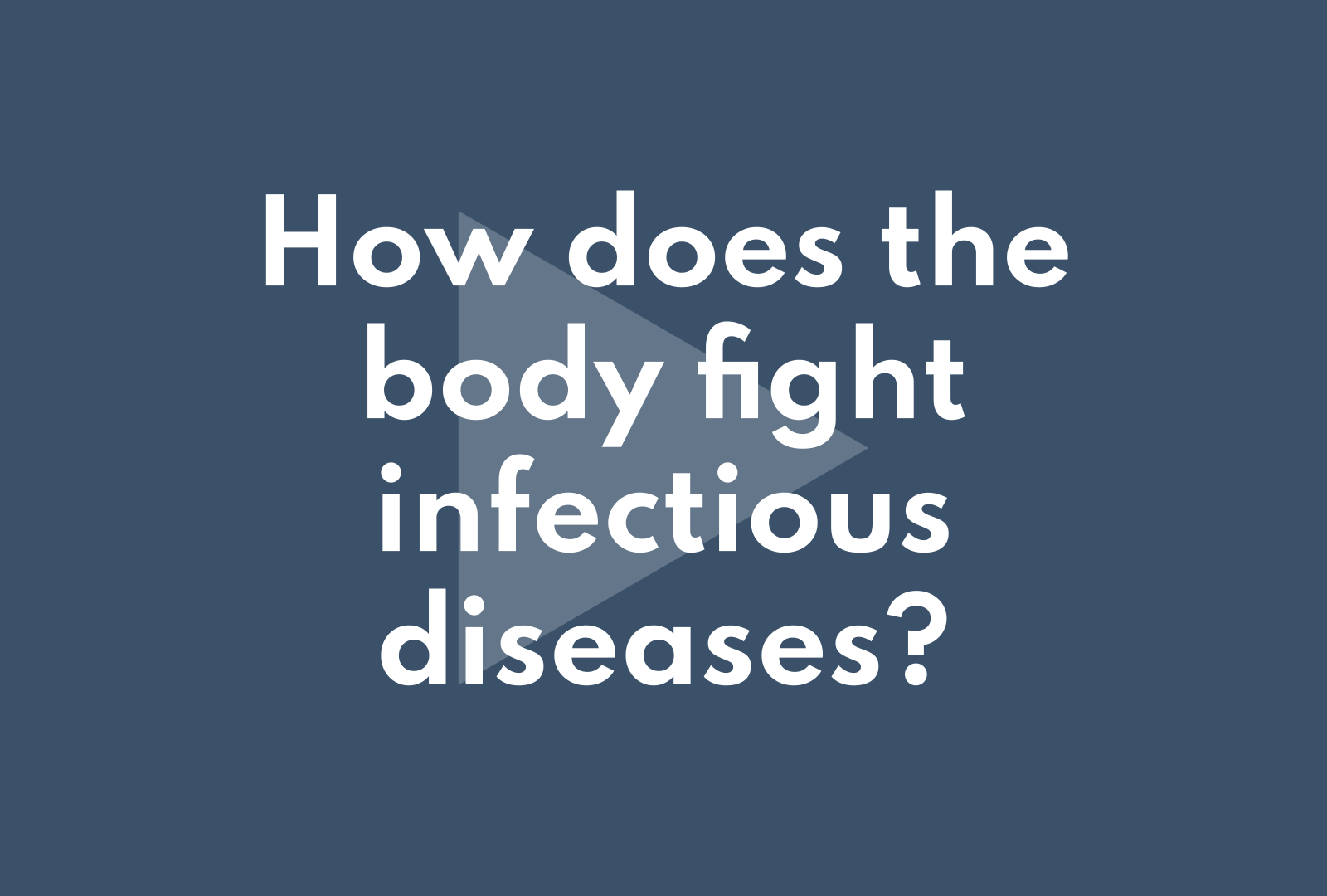 How does the body fight infectious diseases?
