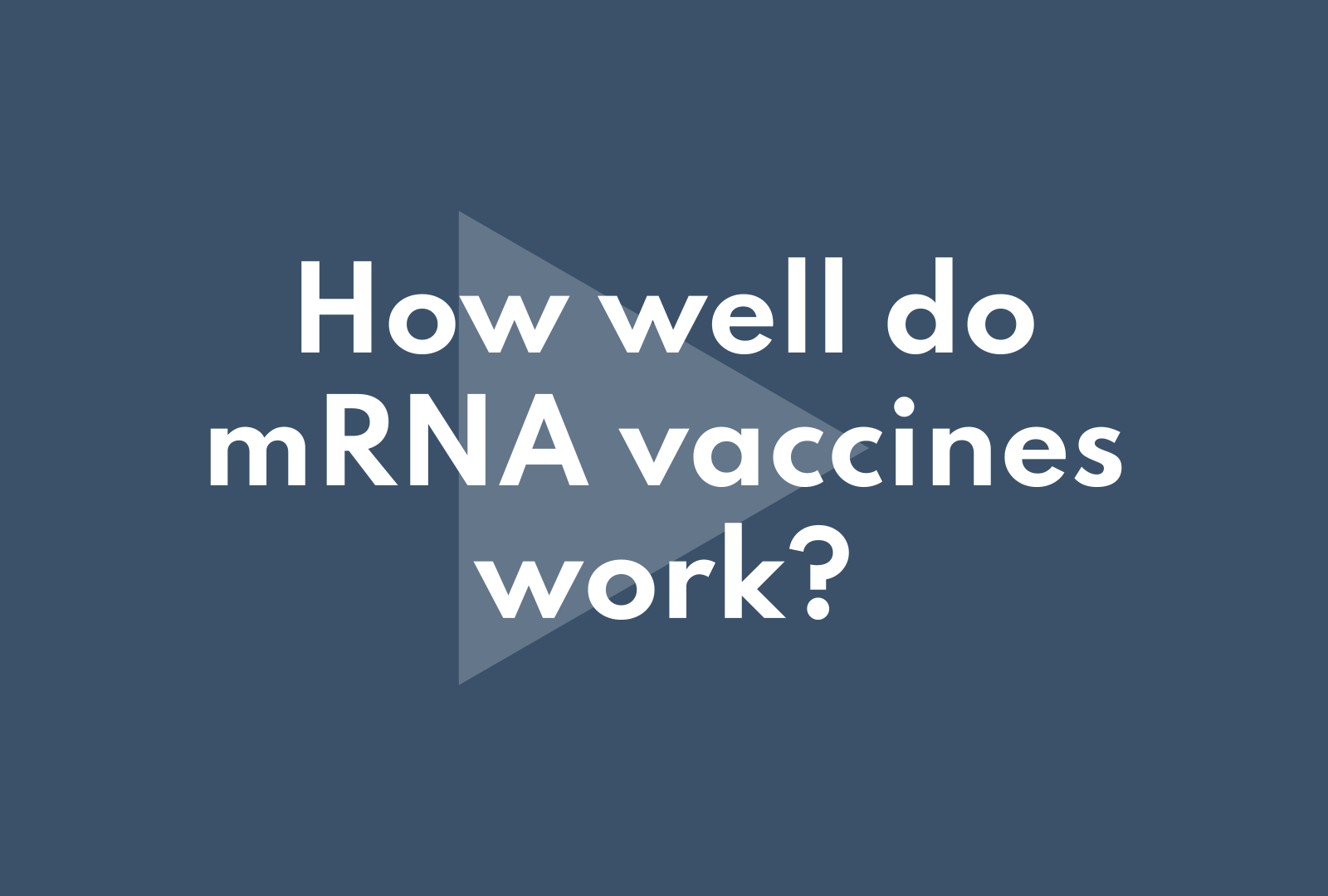 How well do the mRNA vaccines work?