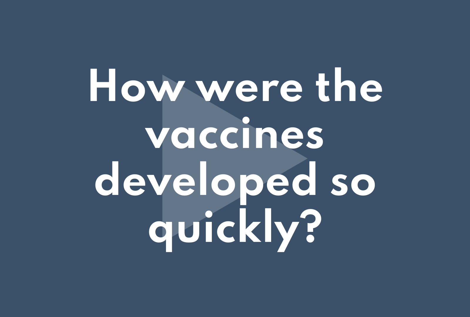 How were the vaccines developed so quickly?