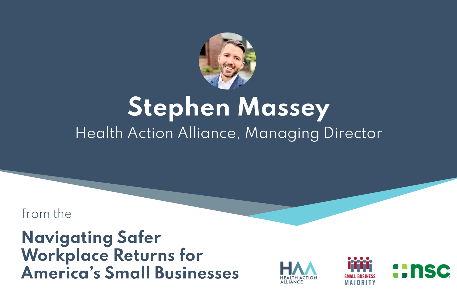 Navigating Safer Workplace Returns for America's Small Businesses - Stephen Massey, Health Action Alliance
