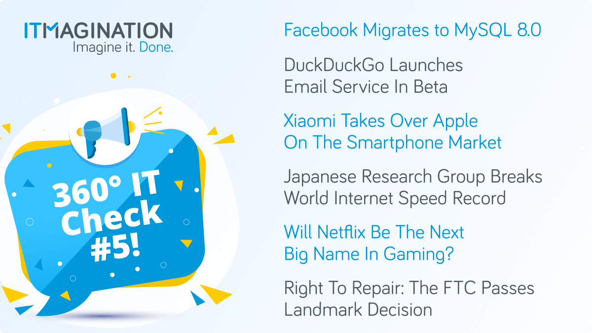 360° IT Check #5 - Facebook's Experiences with Migrating to MySQL 8.0, Privacy Enthusiasts Getting Another Email Service, Surprise Number 2 in the Mobile Phone World, and More!