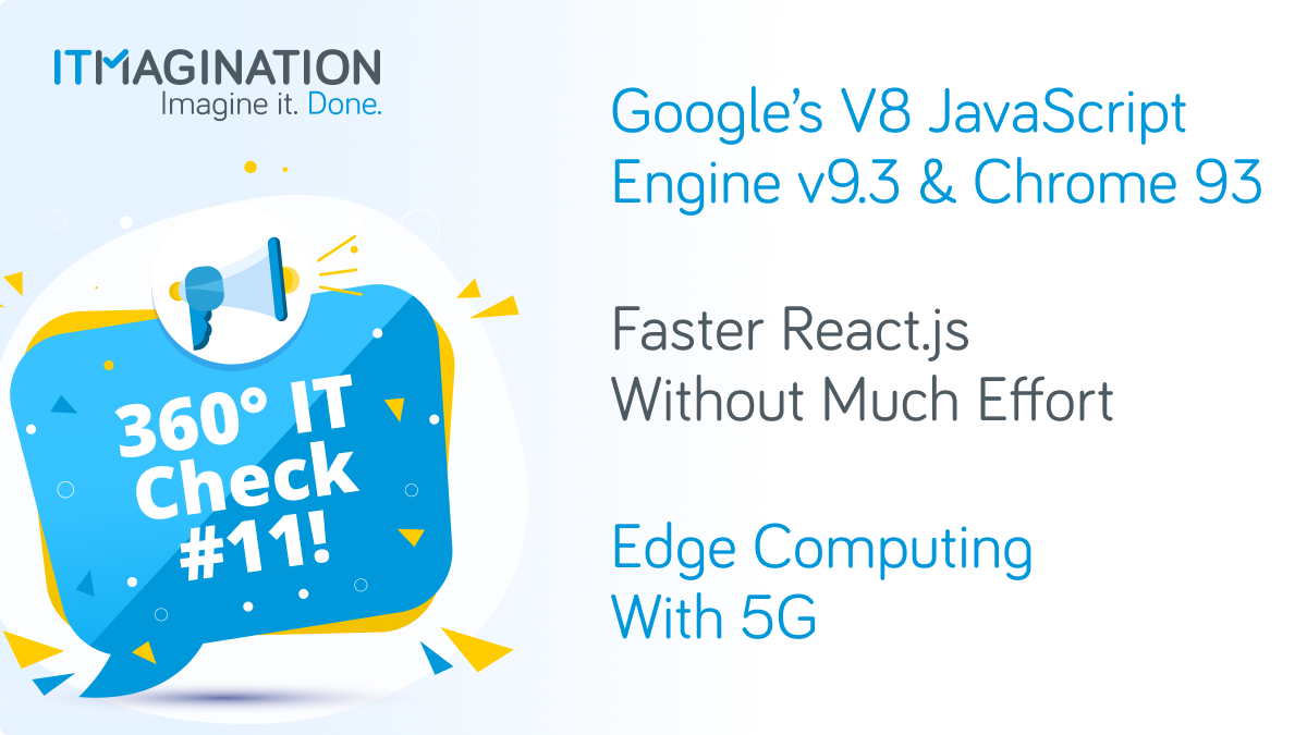 """360° IT Check #11 - React's """"Concurrent Mode"""", V8 JavaScript Engine v9.3, Chrome 93, Edge Computing with 5G, and more!"""
