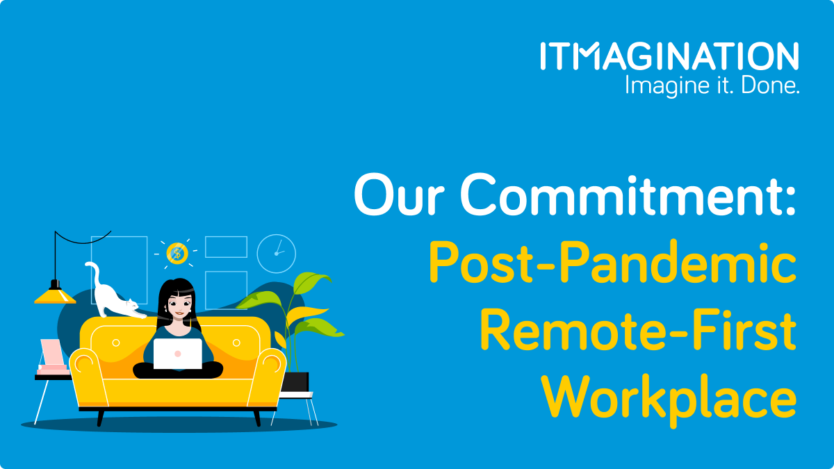 ITMAGINATION Will Remain A Remote-First Company Post-Pandemic