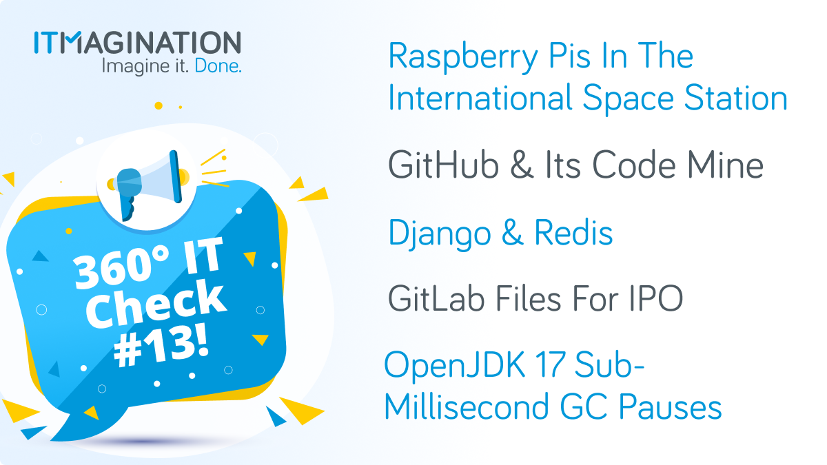 360° IT Check #13: Raspberry Pi Goes To Space, Gitlab Files For IPO, and more!