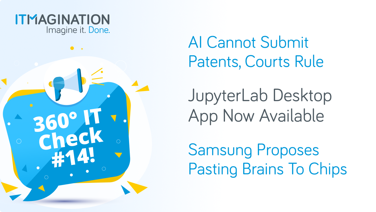 360° IT Check #14 - AI & Patents, JupyterLab Desktop App, New Private Video Calling Service, and more!