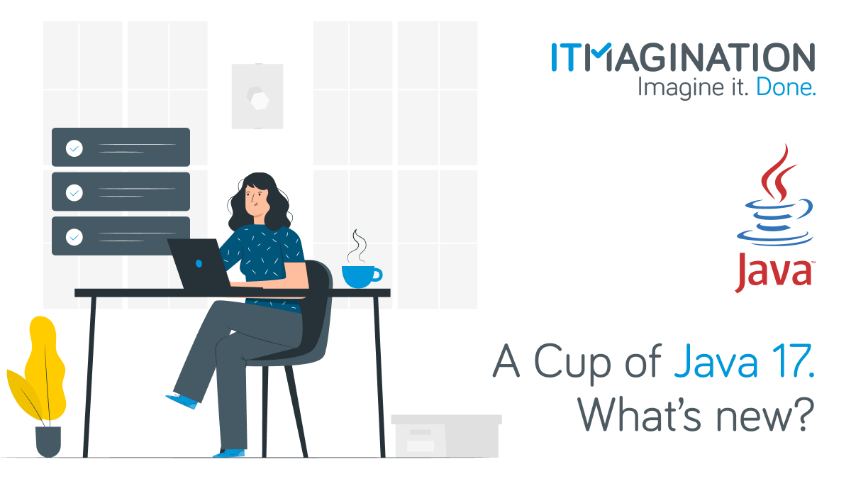 A Cup of Java 17. What's New & What Changed?