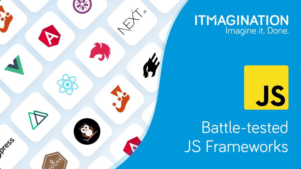 Battle-Tested JavaScript Frameworks - Part 1