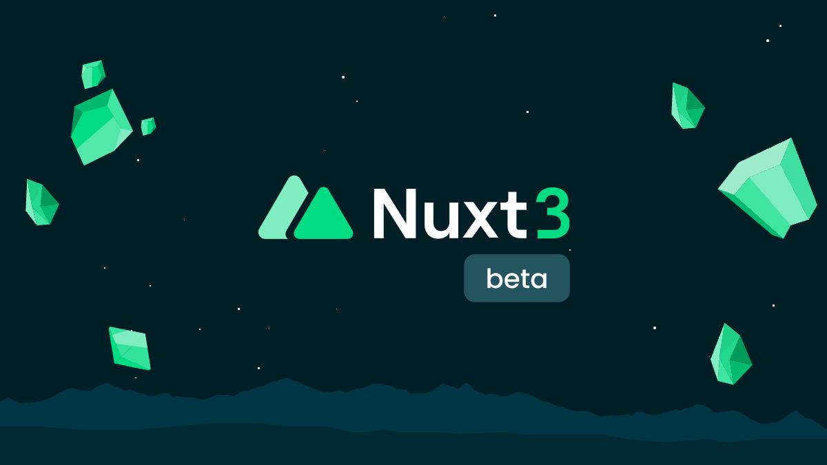 Nuxt.js 3 Public Beta Is Here