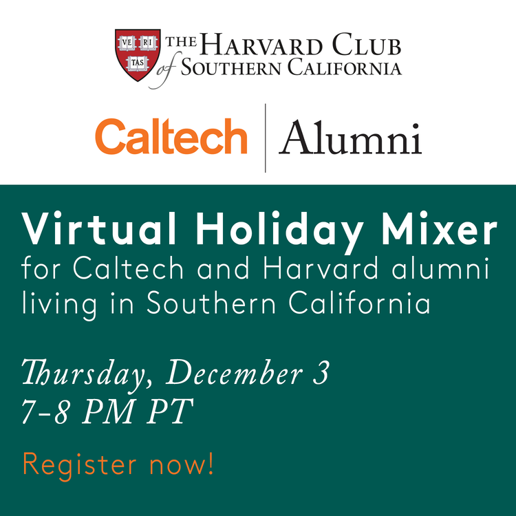 Virtual Holiday Mixer for Recent Caltech and Harvard Alumni in SoCal