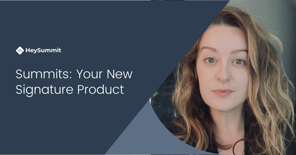 Summits: Your New Signature Product
